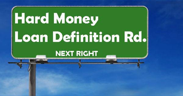 Hard Money Loan Definition