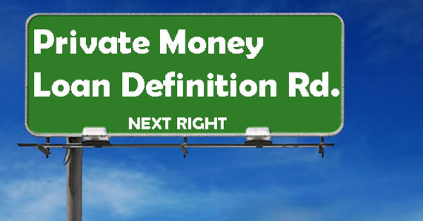 Private Money Loan Lender Definition