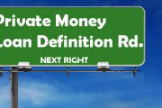 Private Money Loans/Lenders Definition:
