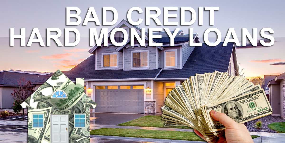 Bad Credit Hard Money Lenders